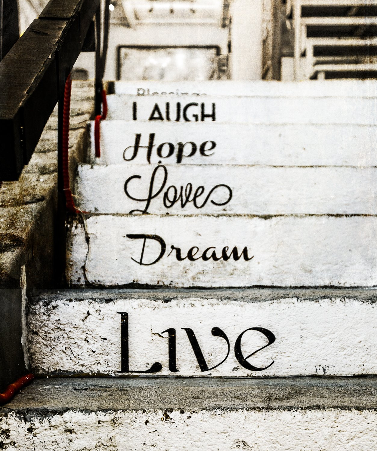 stairs, words, inspiration, laugh, hope, love, dream, live